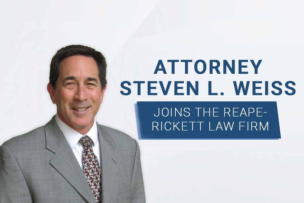 Attorney Steven L. Weiss Joins the Reape-Rickett Law Firm
